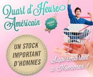 Quart d'Heure Américain - Le supermarché à hommes