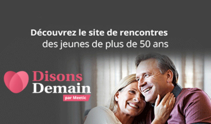 DisonsDemain par Meetic : rencontre entre quinquagénaires